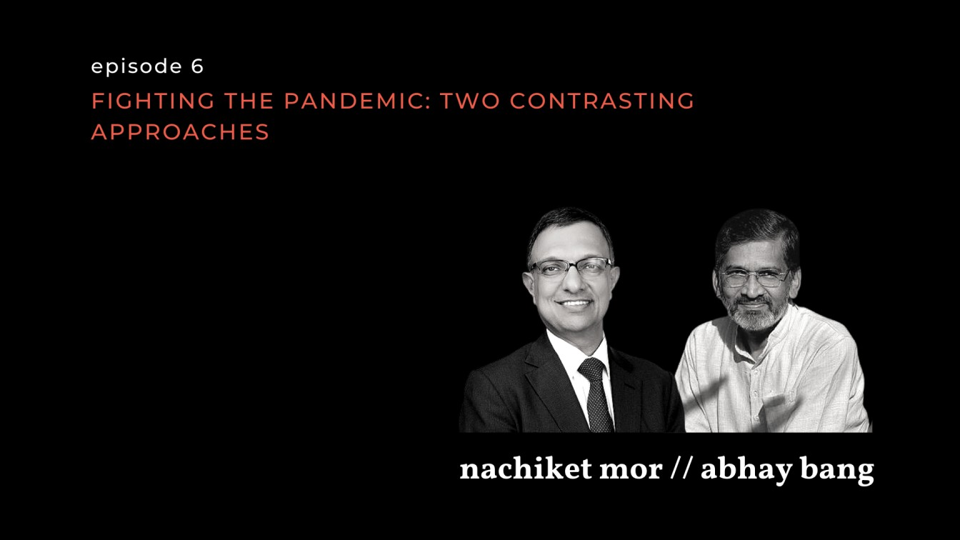 """images of nachiket mor and abhay bang on a black background with the episode 6 title """"fighting the pandemic: two contrasting approaches"""""""