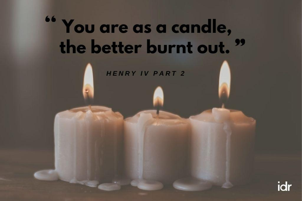 """Backdrop of three lit while candles. In quotes, You are as a candle, the better burnt out. Henry IV Part 2""""-donor"""