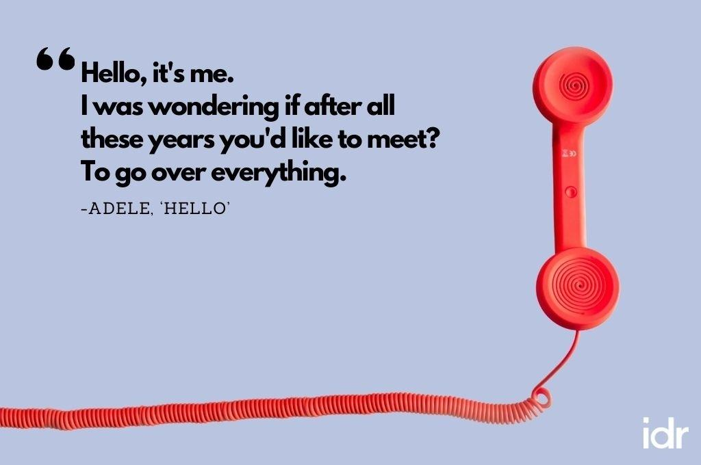 """There is a red phone receiver on the right side of the image. The quote on the image says, """"Hello, it's me. I was wondering if after all these years you'd like to meet? To go over everything. By Adele, """"Hello""""-workweek playlist"""