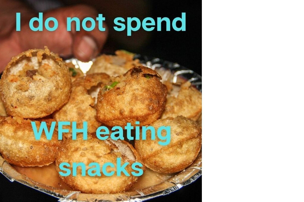 close up of pani puris with the text 'I do not spend wfh eating snacks' in blue-affirmations